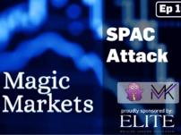 Magic Markets – Ep16: SPAC Attack